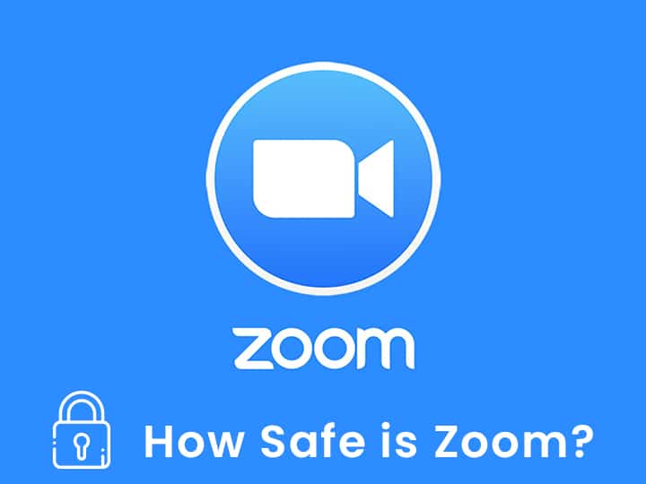 Zoom how safe is it?