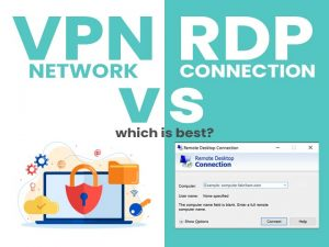 VPN network or RDP connection For Home Working?