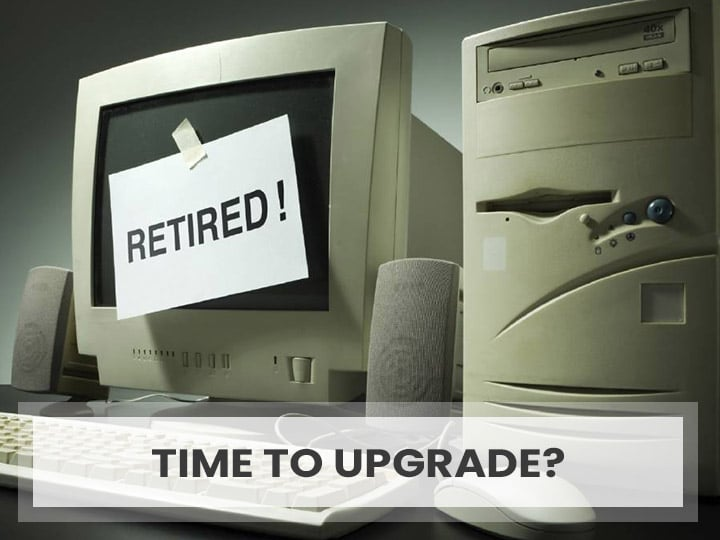 Time to upgrade your old computers?